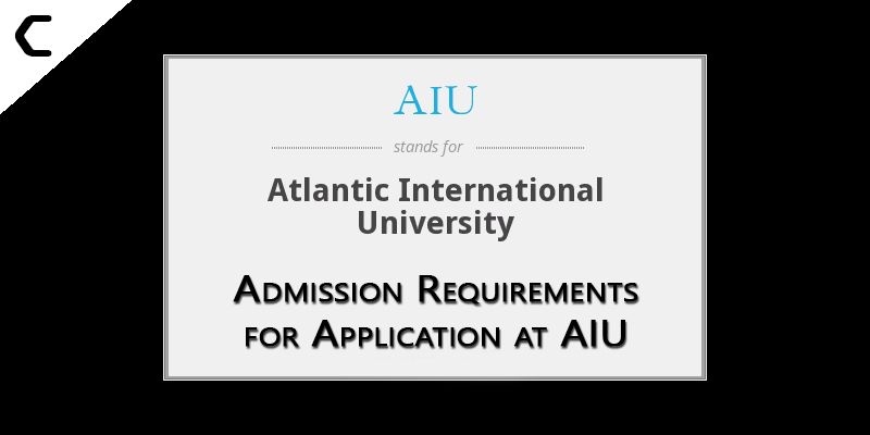 Admission Requirements for Application at AIU